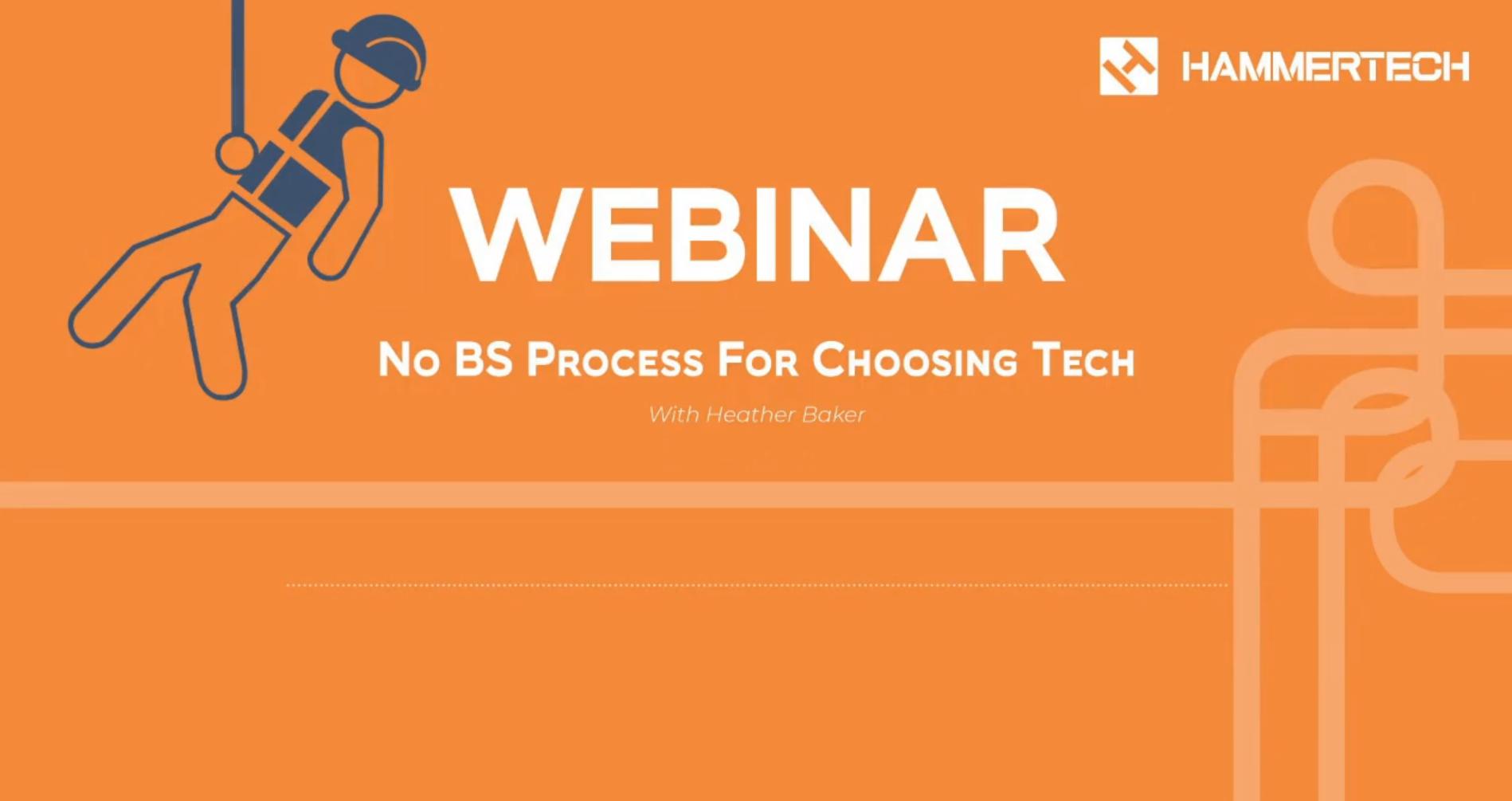 NO BS Process for Choosing tech